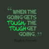 If you really want to succeed in mediation- When the going gets tough..